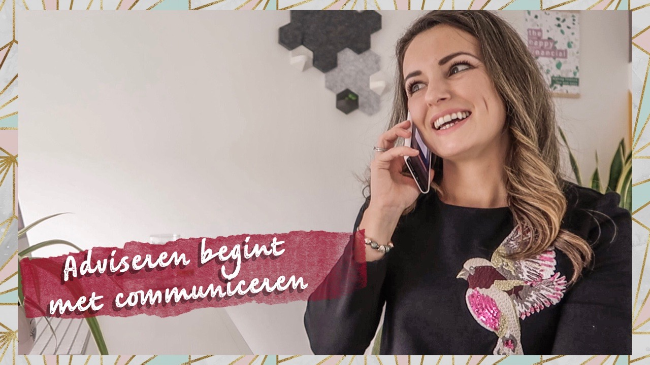 Adviseren begint met communiceren exact the happy financial