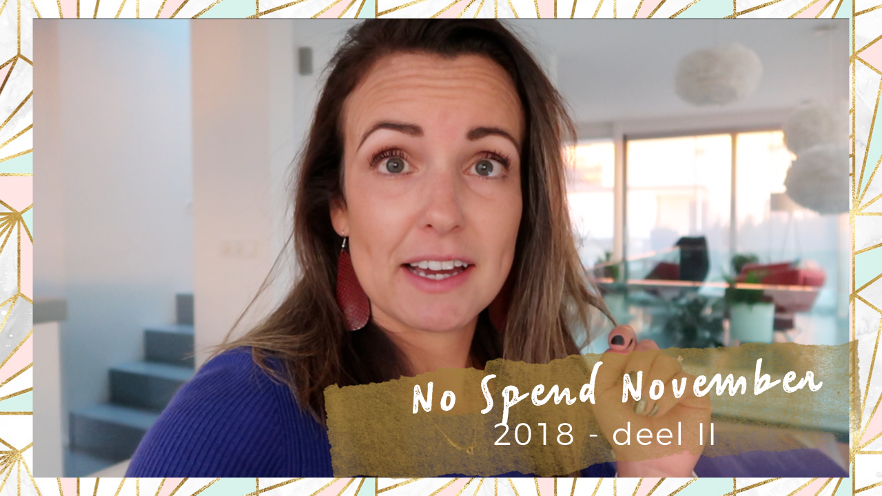 No Spend November 2018 deel II
