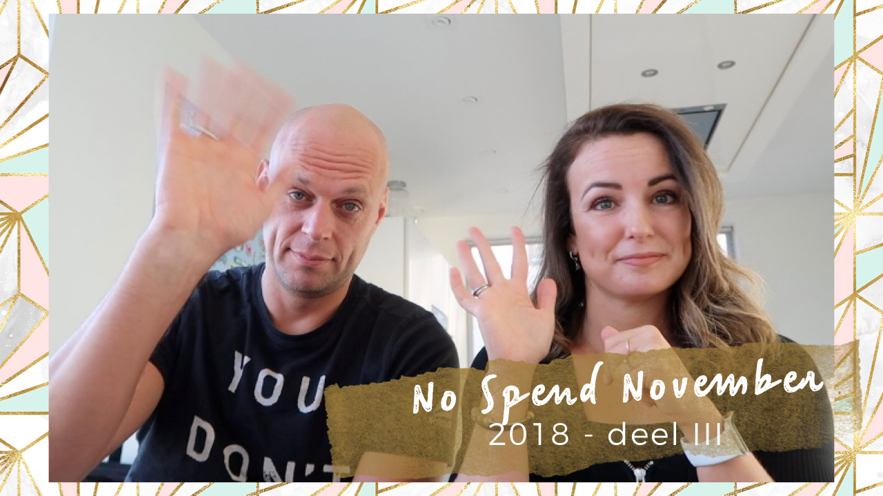 No Spend November 2018 – Deel III